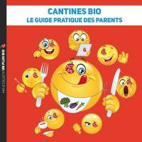 Cantines bio - Le guide pratique des parents - Un plus bio