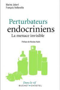 Perturbateurs endocriniens la menace invisible - Livre