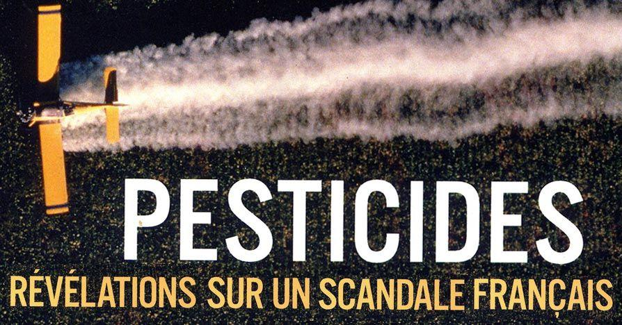 Pesticides revelations sur un scandale francais