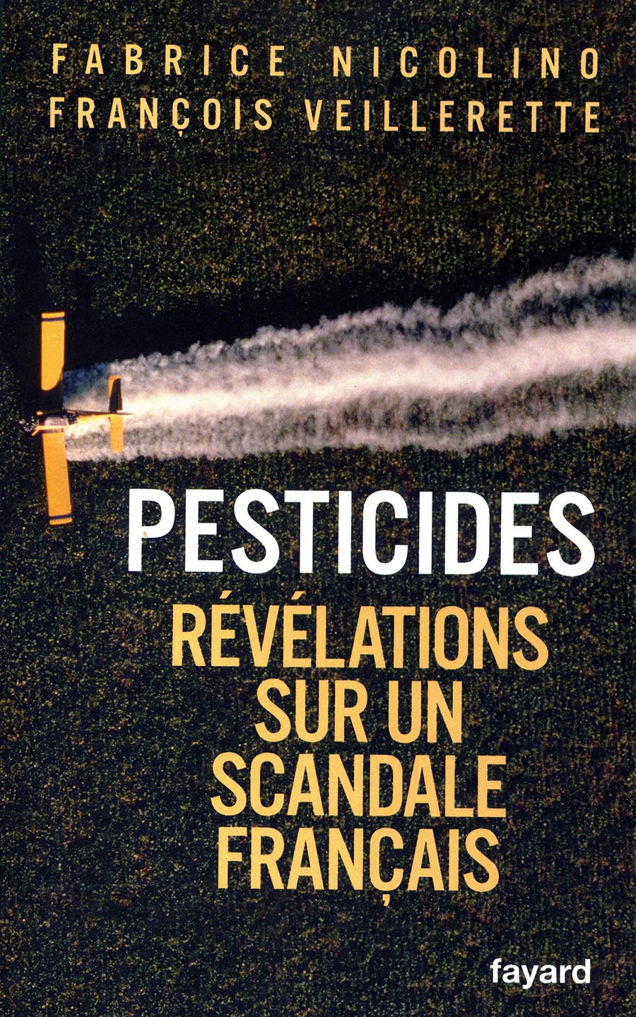 Pesticides revelations sur un scandale francais - Livre